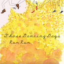 Run Run/Those Dancing Days
