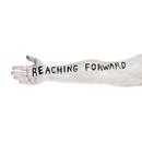 Reaching Forward/Those Dancing Days