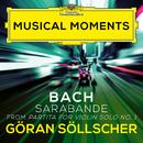 J.S. Bach: Partita for Violin Solo No. 1 in B Minor, BWV 1002: Sarabande (Arr. by Göran Söllscher) (Musical Moments)/Göran Söllscher