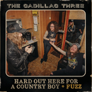 Hard Out Here For A Country Boy (+ FUZZ)/The Cadillac Three