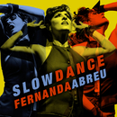Slow Dance/Fernanda Abreu