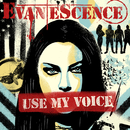Use My Voice/Evanescence