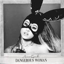 Dangerous Woman/Ariana Grande