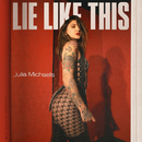 Lie Like This/Julia Michaels