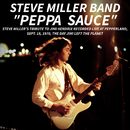 PEPPA SAUCE. Steve Miller's tribute to Jimi Hendrix recorded live at Pepperland, Sept. 18,1970, the day Jimi left the planet (Live)/Steve Miller Band