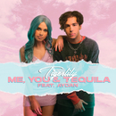 Me, You & Tequila (feat. AYDAN)/Tigerlily