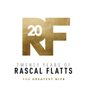 Twenty Years Of Rascal Flatts - The Greatest Hits/Rascal Flatts