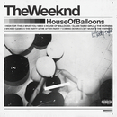 House Of Balloons/The Weeknd