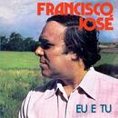 Eu E Tu/Francisco José