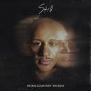 Still/Brian Courtney Wilson