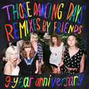 9-Year Anniversary (Remixes By Friends)/Those Dancing Days