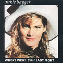 Where Were You Last Night/Ankie Bagger
