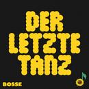 Der letzte Tanz/Bosse