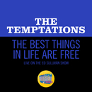 The Best Things In Life Are Free (Live On The Ed Sullivan Show, February 2, 1969)/The Temptations