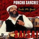 Baila Mi Gente: Salsa!/Poncho Sanchez