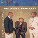 As We Were Saying.../The Heath Brothers