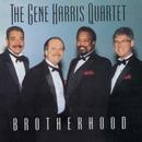 Brotherhood/The Gene Harris Quartet