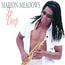 In Deep/Marion Meadows