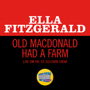 Old MacDonald Had A Farm (Live On The Ed Sullivan Show, November 29, 1964)/Ella Fitzgerald