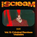 iScreaM Vol.5 : Criminal Remixes/テミン (from SHINee)