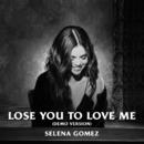 Lose You To Love Me (Demo Version)/Selena Gomez