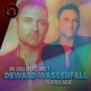 In Jou Huis Met Dewald Wasserfall en Vriende - Inbly Konsert (Live)/Dewald Wasserfall