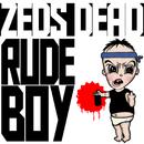 Rude Boy/Zeds Dead