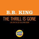 The Thrill Is Gone (Live On The Ed Sullivan Show, October 18, 1970)/B. B. King