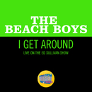 I Get Around (Live On The Ed Sullivan Show, September 27, 1964)/The Beach Boys