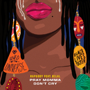 """Pray Momma Don't Cry (From """"I Can't Breathe / Music For the Movement"""") (feat. Bilal)/Rapsody"""