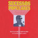 Sucessos Populares/Paulo De Carvalho