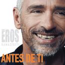 Antes De Ti/Eros Ramazzotti