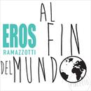 Al Fin Del Mundo/Eros Ramazzotti