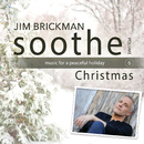Soothe Christmas: Music For A Peaceful Holiday (Vol. 6)/Jim Brickman