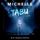 Tabu (Live - Die Highlights)/Michelle