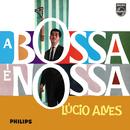 A Bossa É Nossa/Lucio Alves