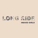 Long Ride/Indigo Girls