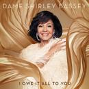 I Was Here/Shirley Bassey