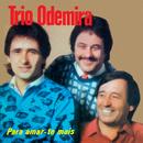 Para Amar-te Mais/Trio Odemira