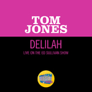 Delilah (Live On The Ed Sullivan Show, April 21, 1968)/Tom Jones