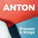 Prinzen & Kings/Anton
