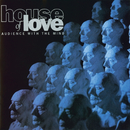 Audience With The Mind/The House Of Love