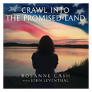 Crawl into the Promised Land (feat. John Leventhal)/Rosanne Cash