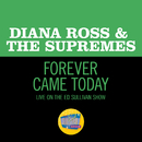 Forever Came Today (Live On The Ed Sullivan Show, March 24, 1968)/Diana Ross