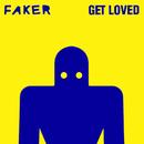 Get Loved/Faker