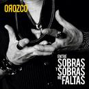 Entre Sobras Y Sobras Me Faltas/Antonio Orozco
