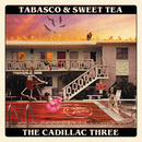 Tabasco & Sweet Tea/The Cadillac Three