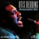 Remember Me/Otis Redding