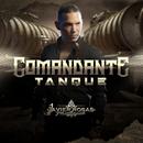 Comandante Tanque/Javier Rosas Y Su Artillería Pesada