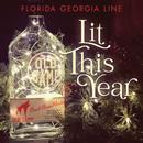 Lit This Year/Florida Georgia Line